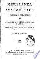 Miscelánea instructiva, curiosa y agradable ó Anales de literatura, ciencias y artes