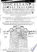 Miscellanea de tres tratados de las apariciones de los espíritus... De Antichristo