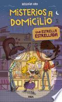 Misterios a Domicilio #2. Una estrella estrellada