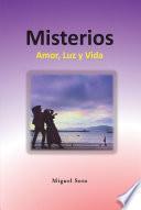 Misterios: Amor, Luz y Vida