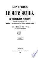 Misterios de las sectas secretas, ó, el franc-mason proscrito, 1