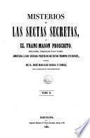 Misterios de las sectas secretas, ó, el franc-mason proscrito, 2