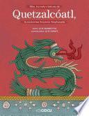 Mito, leyenda e historia de Quetzalcóatl