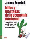 Mitos y mentadas de la economía mexicana