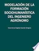 Modelación de la formación sociohumanística del ingeniero agrónomo