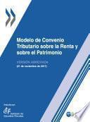Modelo de Convenio Tributario sobre la Renta y sobre el Patrimonio : Versión Abreviada 2017