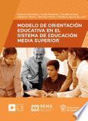 Modelo de Orientación Educativa en el Sistema de Educación Media Superior