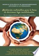 Modelo ecológico de Bronferbrenner aplicado a la pedagogía, modelación matemática para la toma de decisiones bajo incertidumbre: de la lógica difusa a la lógica plitogénica