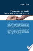 Molècules en acció : del big bang als materials del futur
