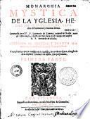 Monarchia Mystica de la Yglesia, hecha de hieroglificos, sacados de humanas y divinas letras, compuesta por... Laurencio de Zamora... Primera parte. [Marque]