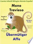 Mono Travieso Ayuda al Sr. Carpintero - Übermütiger Affe hilft Herrn Tischler. Cuento Infantil Bilingüe en Español y Alemán