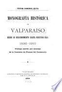 Monografía histórica de Valparaíso desde su descubrimiento hasta nuestros días, 1536-1910