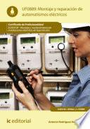 Montaje y reparación de automatismos eléctricos. ELEE0109 - Montaje y mantenimiento de instalaciones eléctricas de baja tensión
