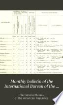 Monthly Bulletin of the International Bureau of the American Republics, International Union of American Republics