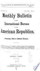 Monthly Bulletin of the International Bureau of the American Republics, International Union of American Republics