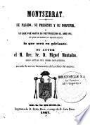 Montserrat. Su pasado, su presente y su porvenir, o Lo que fue hasta su destruccion el ano 1811, lo que es desde su destruccion y lo que sera en adelante