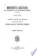 Monumenta Ignatiana, ex autographis vel ex antiquioribus exemplis collecta. Series prima