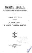 Monumenta Xaveriana: Scripta varia de sancto Francisco Xaverio, 1912