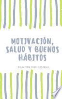 Motivación, salud y buenos hábitos