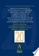 Motivaciones en la elección de la carrera universitaria: metas y objetivos de los estudiantes de la Facultad de Traducción y Documentación de la Universidad de Salamanca