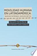 Movilidad humana en Latinoamérica: nuevos patrones, nuevos retos
