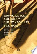 Movimientos sociales y subjetivaciones políticas