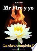 Mr. Fire y yo - La obra completa 2