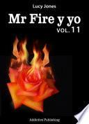 Mr Fire y yo – Volumen 11
