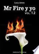 Mr Fire y yo – Volumen 12