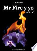 Mr Fire y yo – Volumen 2