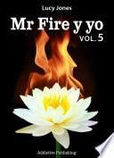 Mr Fire y yo – Volumen 5
