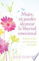 Mujer, tú puedes alcanzar la libertad emocional