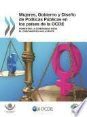 Mujeres, Gobierno y Diseño de Políticas Públicas en los países de la OCDE Fomentar la diversidad para el crecimiento incluyente