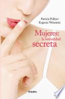 Mujeres. La sexualidad secreta