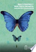 Multitrauma y maltrato infantil: evaluación e intervención