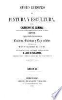 Museo europeo de Pintura y Escultura,ó sea colección de láminas...