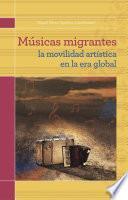 Músicas migrantes. La movilidad artística en la era global