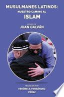 Musulmanes latinos: Nuestro camino al islam