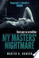 My Masters' Nightmare - Temporada 1, Episodio 4 - Veneno