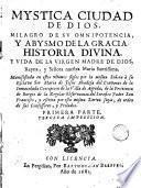 Mystica ciudad de Dios, milagro de su omnipotencia, y abysmo de la gracia