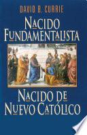 Nacido Fundamentalista, Nacido de Nuevo Catholico