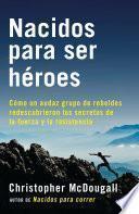 Nacidos para ser héroes