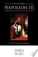 Napoleón III: emperador, revolucionario y masón
