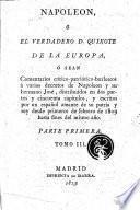 Napoleon, ó el verdadero D. Quixote de la Europa, sean comentarios crítico-patriótico-burlescos á varios decretos de Napolean y su hermano José ... escritos por un español amante de su patria y rey [J. C. Carnicero?] desde primeros de febrero de 1809 hasta fines del mismo año (hasta principios de enero de 1810).