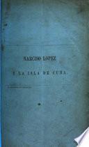 Narciso Lopez y la Isla de Cuba