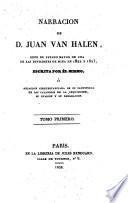 Narracion de D. Juan van Halen escrita por él mismo, o, Relacion circustanciada de su cautividad en los calabozos de la Inquisicion, su evasion y su emigracion