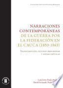 Narraciones contemporáneas de la guerra por la Federación en el Cauca (1859-1863)