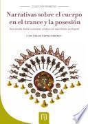 Narrativas sobre el cuerpo en el trance y la posesión