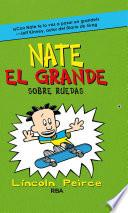 Nate el Grande. Sobre ruedas