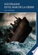 Náufragos en el mar de la crisis